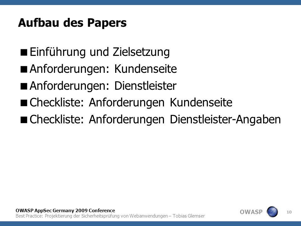 OWASP OWASP AppSec Germany 2009 Conference Best Practice: Projektierung der Sicherheitsprüfung von Webanwendungen – Tobias Glemser 10 Aufbau des Paper