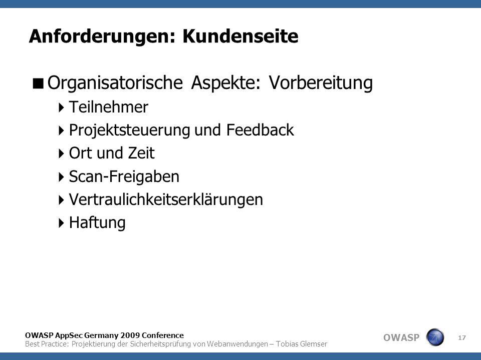 OWASP OWASP AppSec Germany 2009 Conference Best Practice: Projektierung der Sicherheitsprüfung von Webanwendungen – Tobias Glemser 17 Anforderungen: K