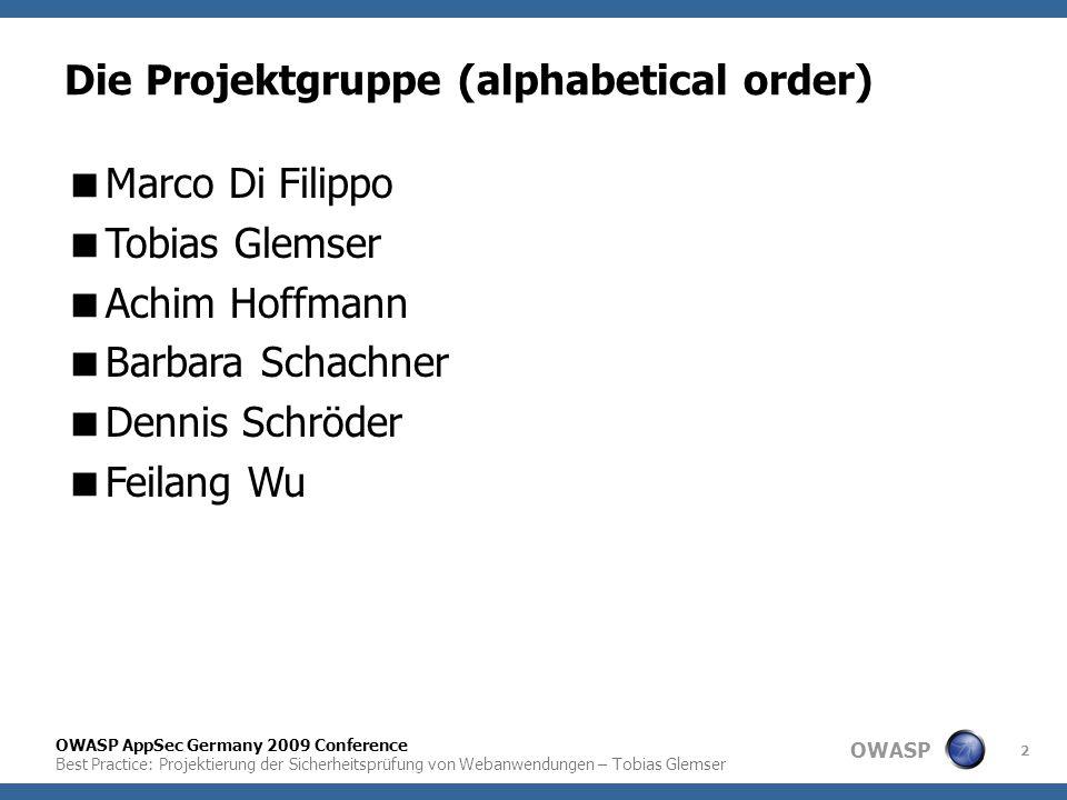 OWASP OWASP AppSec Germany 2009 Conference Best Practice: Projektierung der Sicherheitsprüfung von Webanwendungen – Tobias Glemser 2 Die Projektgruppe