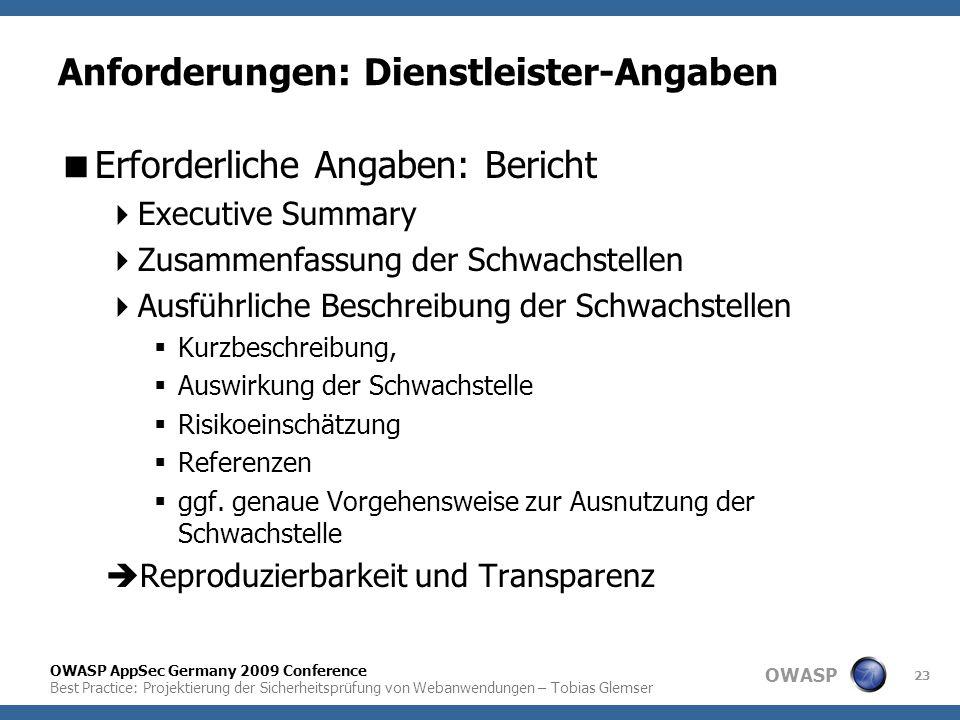 OWASP OWASP AppSec Germany 2009 Conference Best Practice: Projektierung der Sicherheitsprüfung von Webanwendungen – Tobias Glemser 23 Anforderungen: D