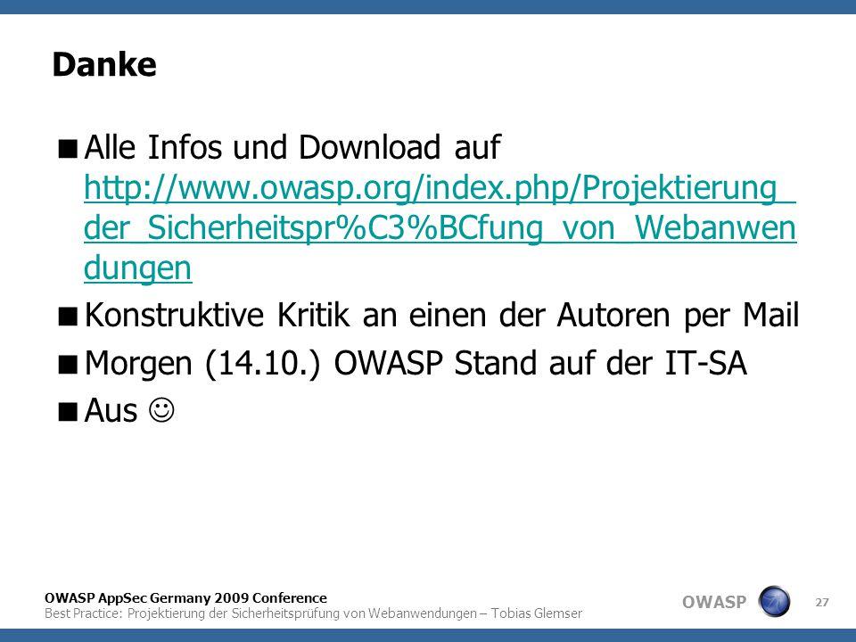 OWASP OWASP AppSec Germany 2009 Conference Best Practice: Projektierung der Sicherheitsprüfung von Webanwendungen – Tobias Glemser 27 Danke  Alle Inf