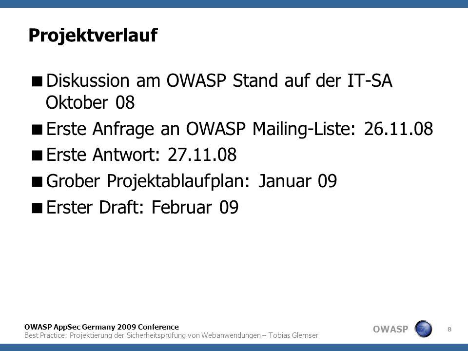OWASP OWASP AppSec Germany 2009 Conference Best Practice: Projektierung der Sicherheitsprüfung von Webanwendungen – Tobias Glemser 8 Projektverlauf 