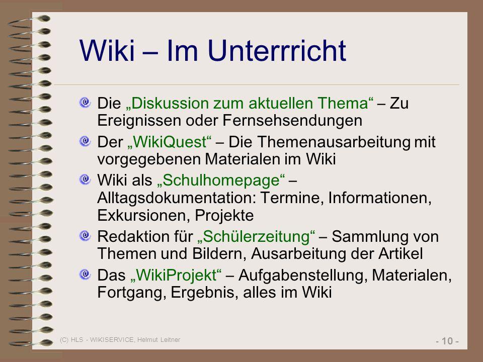"""(C) HLS - WIKISERVICE, Helmut Leitner - 10 - Wiki – Im Unterrricht Die """"Diskussion zum aktuellen Thema"""" – Zu Ereignissen oder Fernsehsendungen Der """"Wi"""