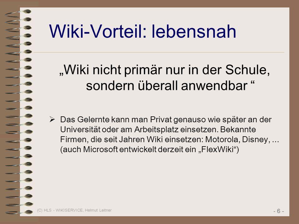"""(C) HLS - WIKISERVICE, Helmut Leitner - 6 - Wiki-Vorteil: lebensnah """"Wiki nicht primär nur in der Schule, sondern überall anwendbar """"  Das Gelernte k"""