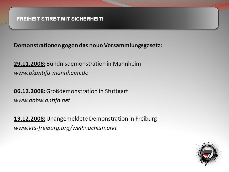 FREIHEIT STIRBT MIT SICHERHEIT! Demonstrationen gegen das neue Versammlungsgesetz: 29.11.2008: Bündnisdemonstration in Mannheim www.akantifa-mannheim.