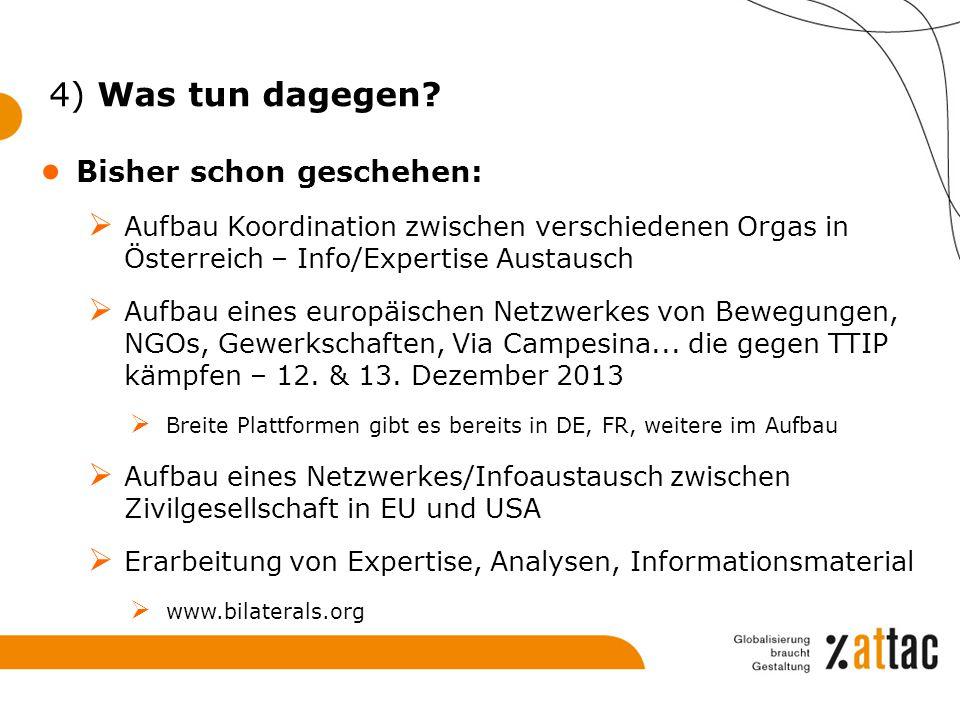 4) Was tun dagegen? ● Bisher schon geschehen:  Aufbau Koordination zwischen verschiedenen Orgas in Österreich – Info/Expertise Austausch  Aufbau ein