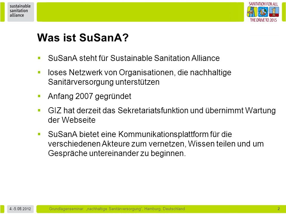 """4.-5.08. 2012 Grundlagenseminar: """"nachhaltige Sanitärversorgung"""", Hamburg, Deutschland2  SuSanA steht für Sustainable Sanitation Alliance  loses Net"""