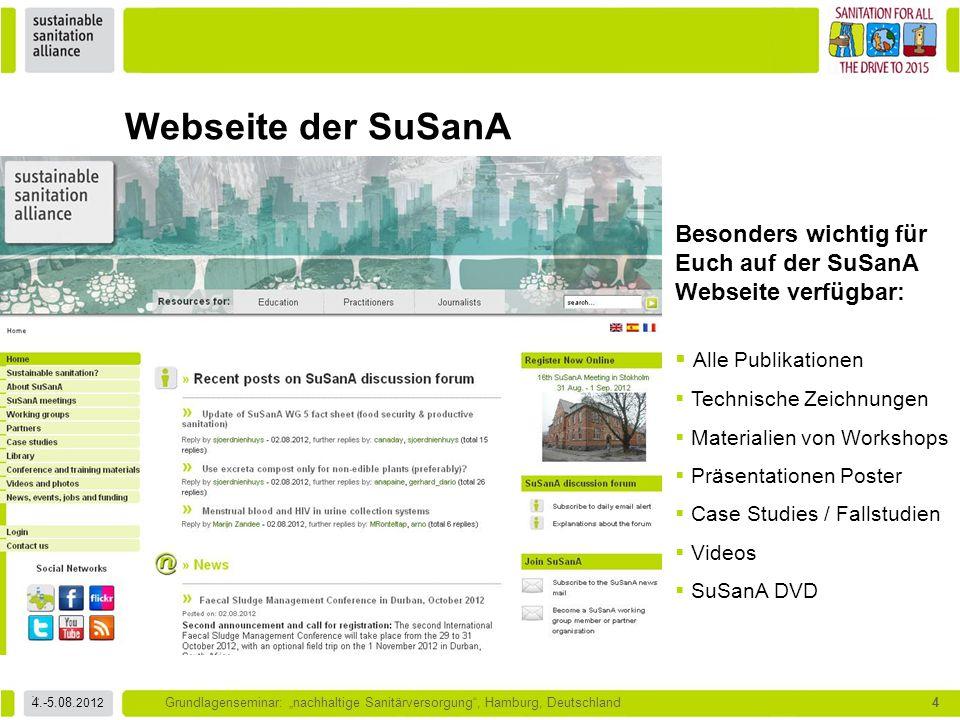 """4.-5.08. 2012 Grundlagenseminar: """"nachhaltige Sanitärversorgung"""", Hamburg, Deutschland4 Webseite der SuSanA Besonders wichtig für Euch auf der SuSanA"""