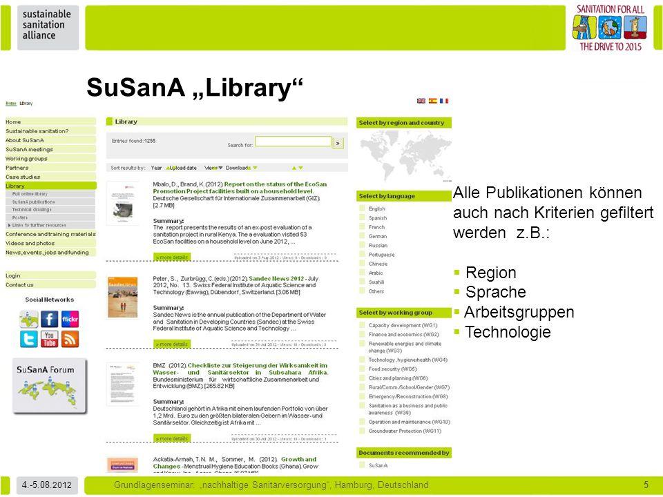"""4.-5.08. 2012 Grundlagenseminar: """"nachhaltige Sanitärversorgung"""", Hamburg, Deutschland5 SuSanA """"Library"""" Alle Publikationen können auch nach Kriterien"""