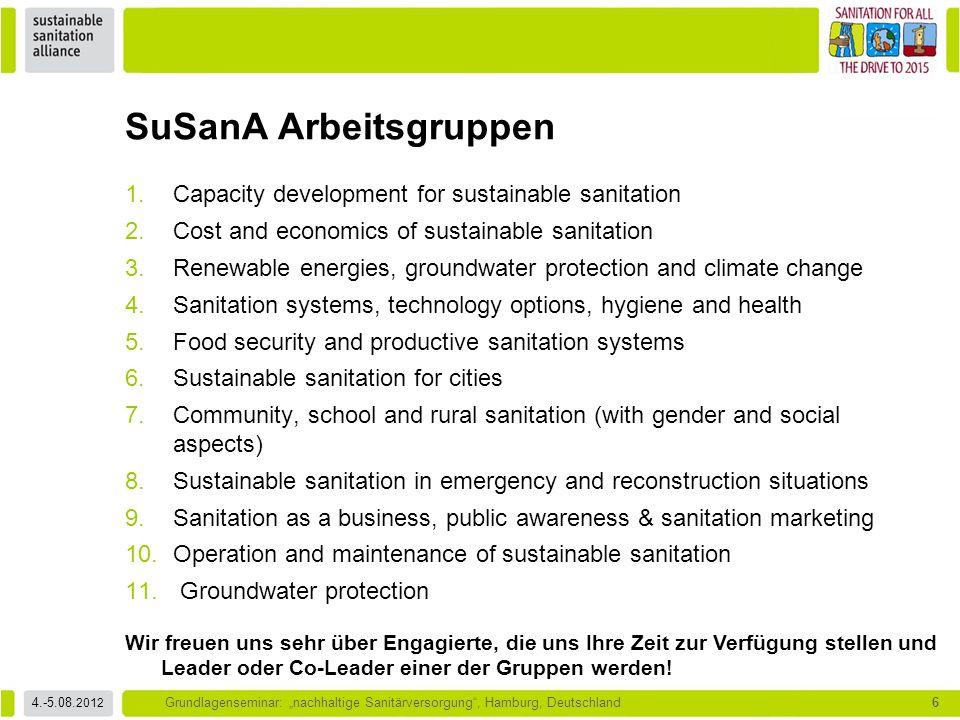 """4.-5.08. 2012 Grundlagenseminar: """"nachhaltige Sanitärversorgung"""", Hamburg, Deutschland6 1.Capacity development for sustainable sanitation 2.Cost and e"""