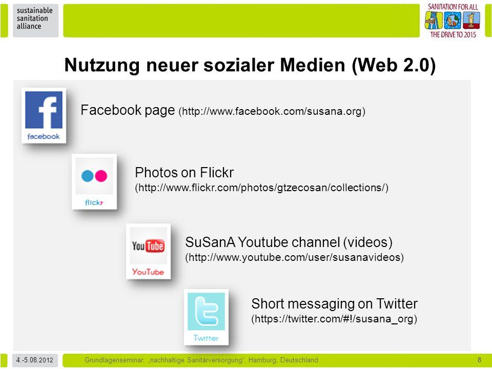 """4.-5.08. 2012 Grundlagenseminar: """"nachhaltige Sanitärversorgung"""", Hamburg, Deutschland8 Facebook page (http://www.facebook.com/susana.org) SuSanA Yout"""