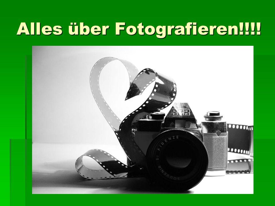 Alles über Fotografieren!!!!