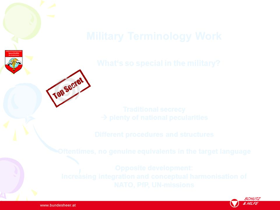 Military Terminology Work What's so special in the military? Traditional secrecy  plenty of national pecularities Different procedures and structures