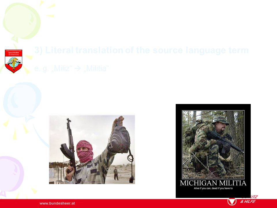 "3) Literal translation of the source language term e. g. ""Miliz""  ""Militia"""