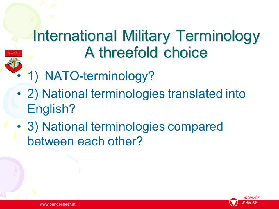 1) NATO-terminology Standardized NATO-terminology (English- French) - i.e.