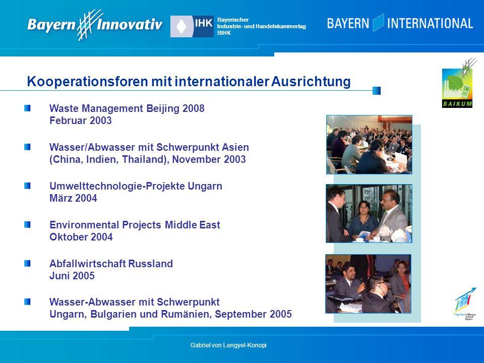 Gabriel von Lengyel-Konopi Kooperationsforen mit internationaler Ausrichtung Waste Management Beijing 2008 Februar 2003 Wasser/Abwasser mit Schwerpunk