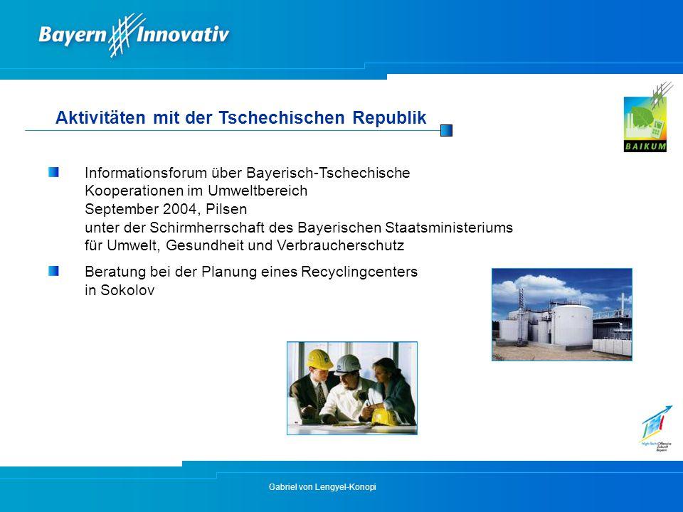 Gabriel von Lengyel-Konopi Aktivitäten mit der Tschechischen Republik Informationsforum über Bayerisch-Tschechische Kooperationen im Umweltbereich Sep