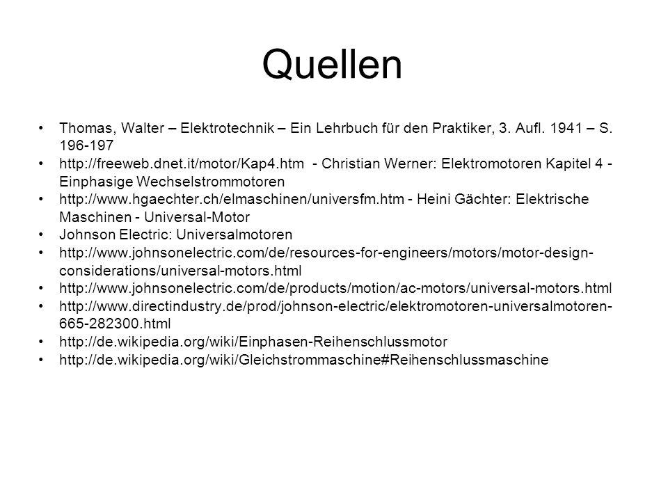 Quellen Thomas, Walter – Elektrotechnik – Ein Lehrbuch für den Praktiker, 3. Aufl. 1941 – S. 196-197 http://freeweb.dnet.it/motor/Kap4.htm - Christian