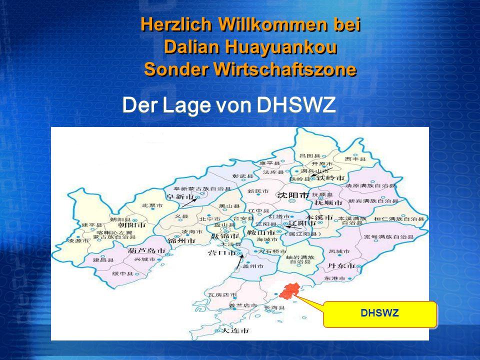 Der Lage von DHSWZ DHSWZ Herzlich Willkommen bei Dalian Huayuankou Sonder Wirtschaftszone Herzlich Willkommen bei Dalian Huayuankou Sonder Wirtschafts