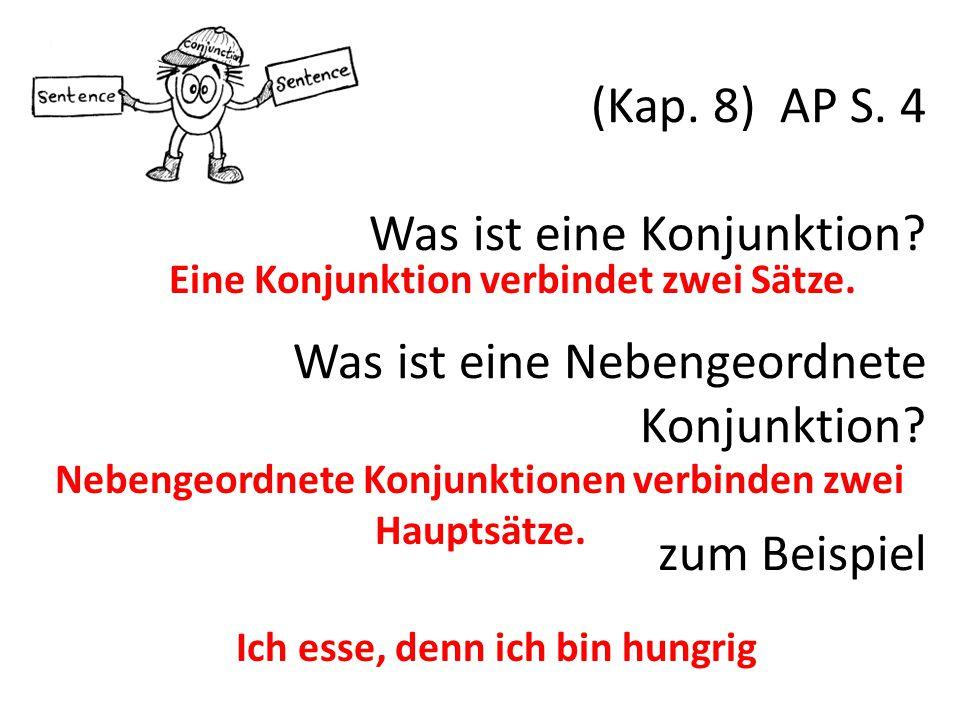(Kap.8) AP S. 4 Was ist eine Konjunktion. Was ist eine Nebengeordnete Konjunktion.