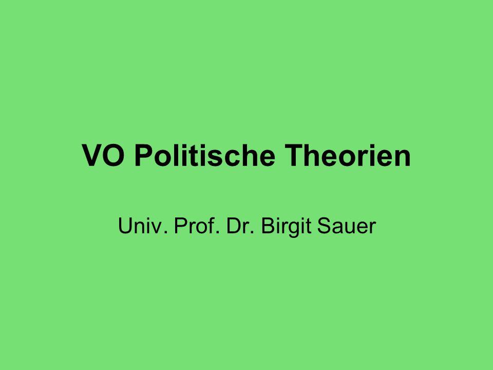 VO Politische Theorien Univ. Prof. Dr. Birgit Sauer