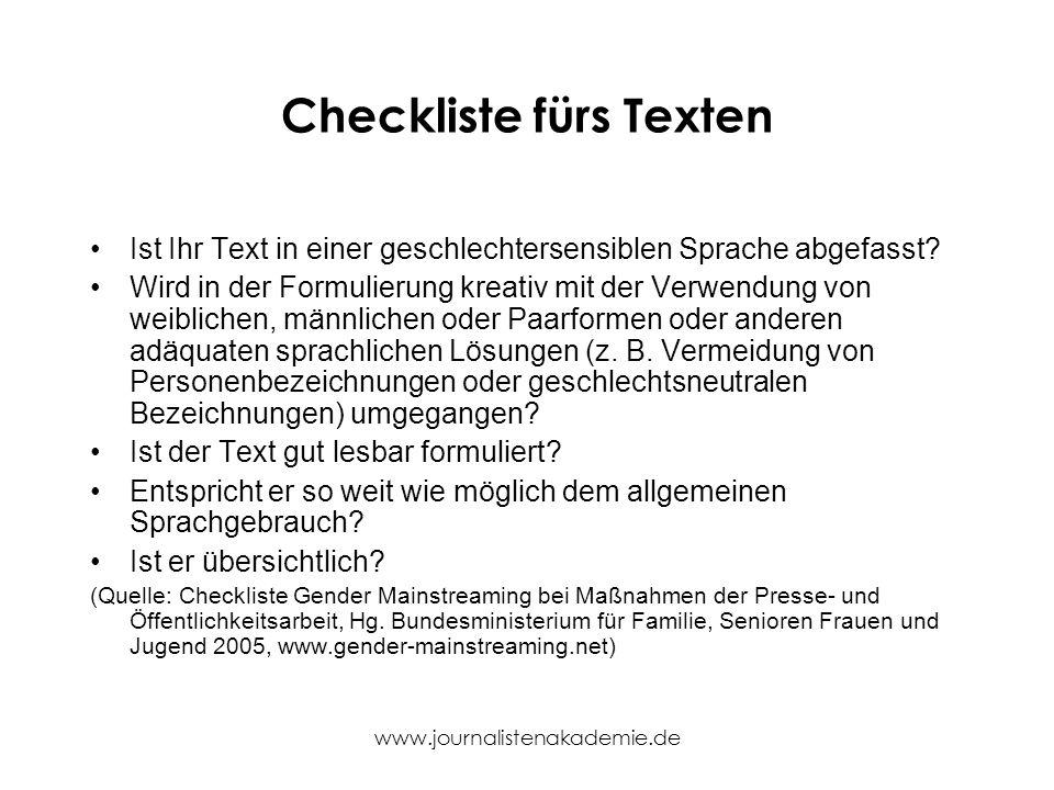 www.journalistenakademie.de Checkliste fürs Texten Ist Ihr Text in einer geschlechtersensiblen Sprache abgefasst? Wird in der Formulierung kreativ mit