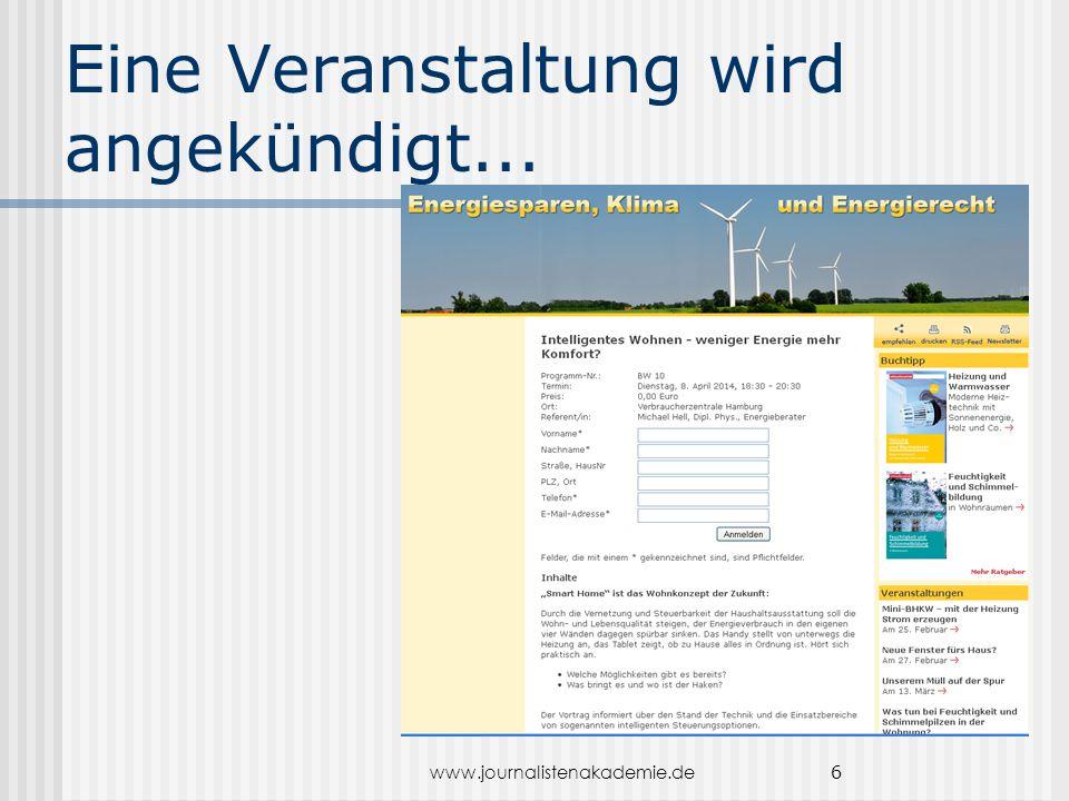 www.journalistenakademie.de 6 Eine Veranstaltung wird angekündigt...