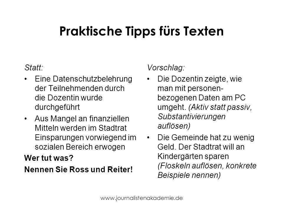 www.journalistenakademie.de Praktische Tipps fürs Texten Statt: Eine Datenschutzbelehrung der Teilnehmenden durch die Dozentin wurde durchgeführt Aus