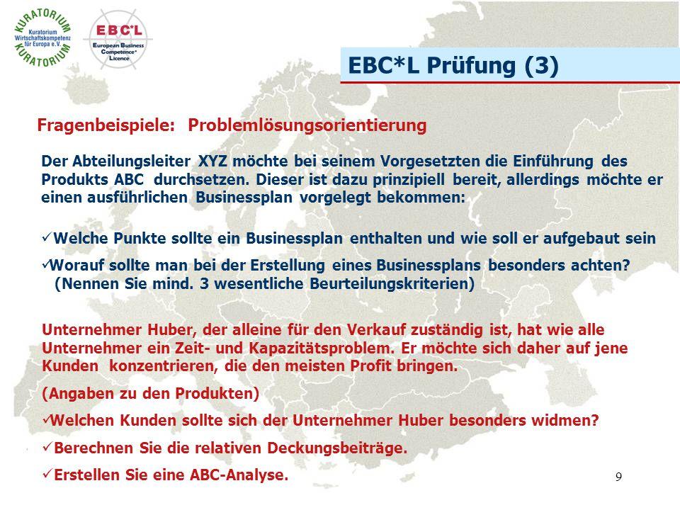 9 EBC*L Prüfung (3) Der Abteilungsleiter XYZ möchte bei seinem Vorgesetzten die Einführung des Produkts ABC durchsetzen. Dieser ist dazu prinzipiell b