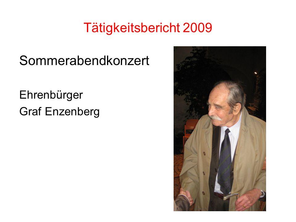Tätigkeitsbericht 2009 Sommerabendkonzert Ehrenbürger Graf Enzenberg