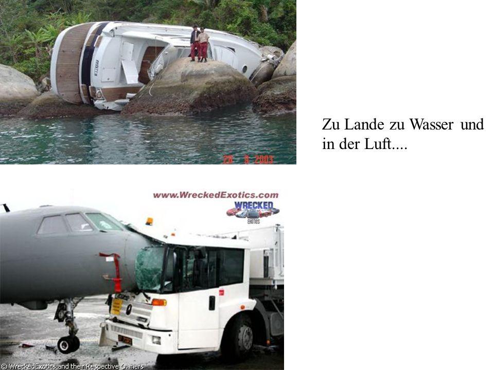 Zu Lande zu Wasser und in der Luft....