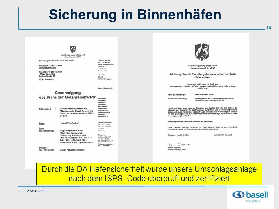 10 10.Oktober 2006 Sicherung in Binnenhäfen Durch die DA Hafensicherheit wurde unsere Umschlagsanlage nach dem ISPS- Code überprüft und zertifiziert