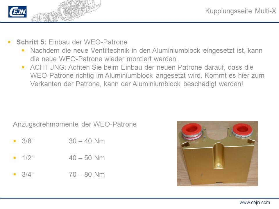 www.cejn.com  Schritt 5: Einbau der WEO-Patrone  Nachdem die neue Ventiltechnik in den Aluminiumblock eingesetzt ist, kann die neue WEO-Patrone wied