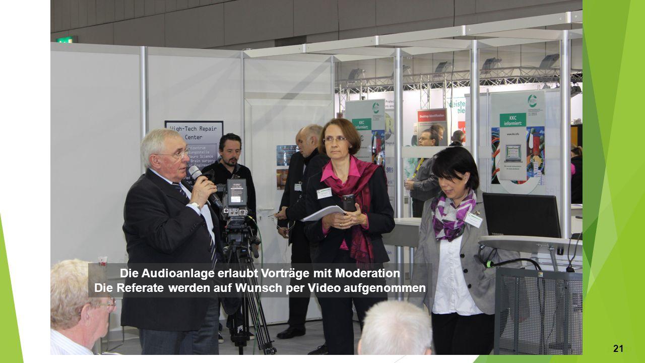 Die Audioanlage erlaubt Vorträge mit Moderation Die Referate werden auf Wunsch per Video aufgenommen 21 21 21
