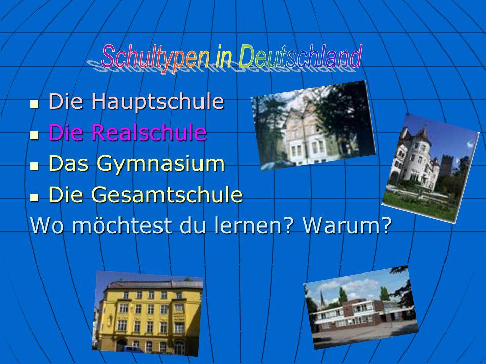 Die Hauptschule Die Hauptschule Die Realschule Die Realschule Das Gymnasium Das Gymnasium Die Gesamtschule Die Gesamtschule Wo möchtest du lernen? War