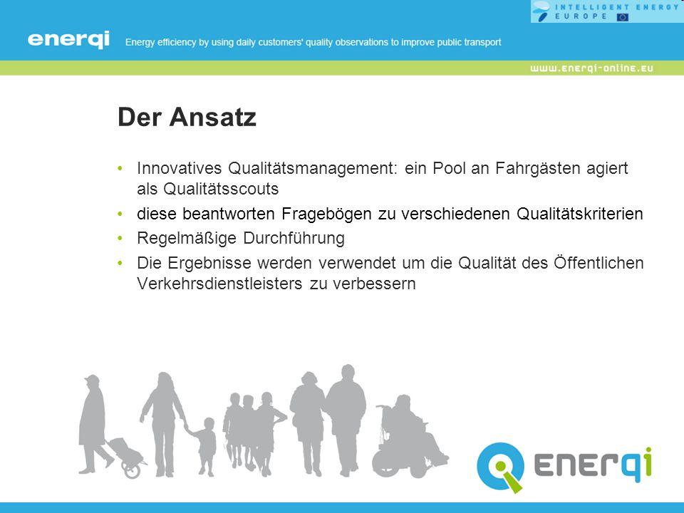 Der Ansatz Innovatives Qualitätsmanagement: ein Pool an Fahrgästen agiert als Qualitätsscouts diese beantworten Fragebögen zu verschiedenen Qualitätsk