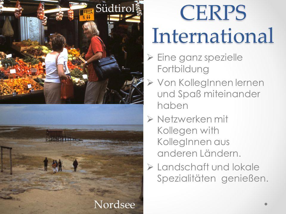 CERPS International  Eine ganz spezielle Fortbildung  Von KollegInnen lernen und Spaß miteinander haben  Netzwerken mit Kollegen with KollegInnen aus anderen Ländern.
