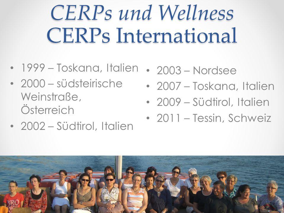 CERPs und Wellness CERPs International 1999 – Toskana, Italien 2000 – südsteirische Weinstraße, Österreich 2002 – Südtirol, Italien 2003 – Nordsee 2007 – Toskana, Italien 2009 – Südtirol, Italien 2011 – Tessin, Schweiz