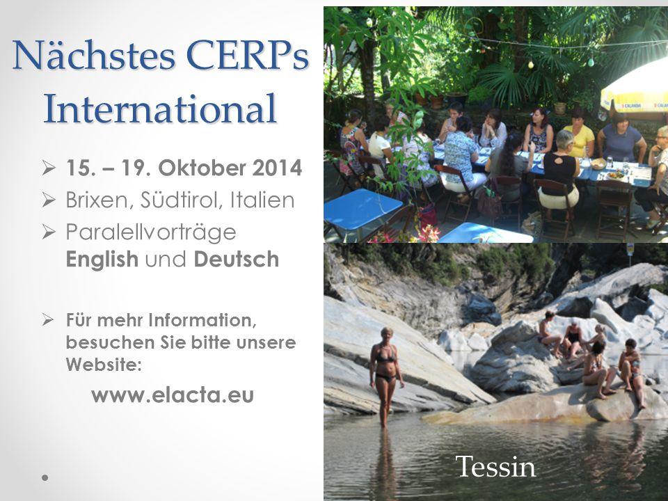 Nächstes CERPs International  15. – 19. Oktober 2014  Brixen, Südtirol, Italien  Paralellvorträge English und Deutsch  Für mehr Information, besuc