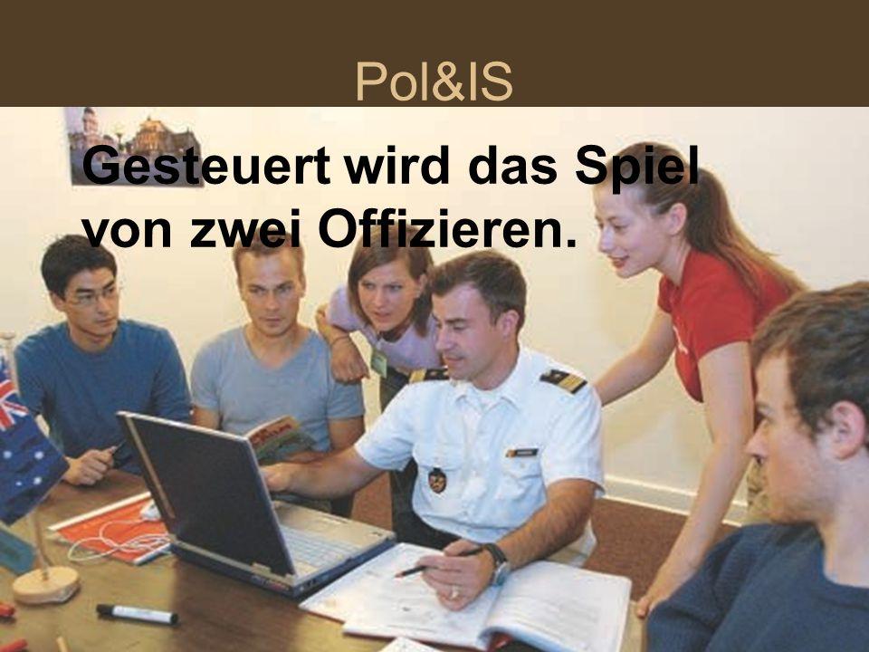 Pol&IS Gesteuert wird das Spiel von zwei Offizieren.