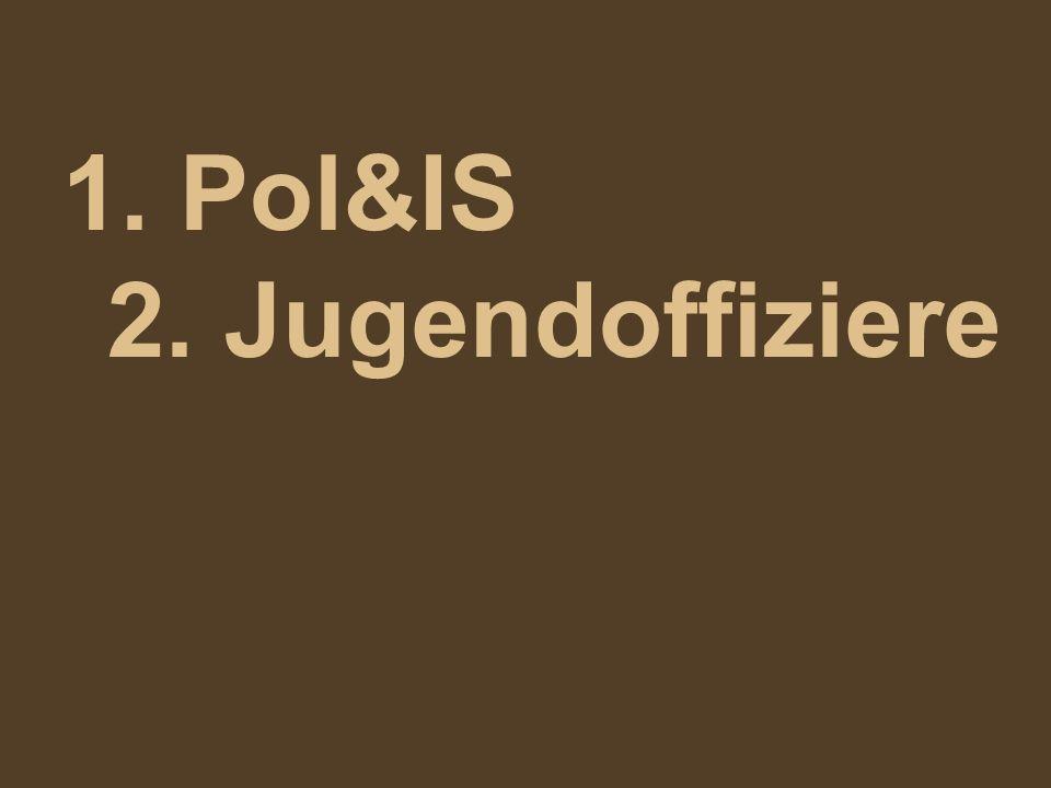 1. Pol&IS 2. Jugendoffiziere