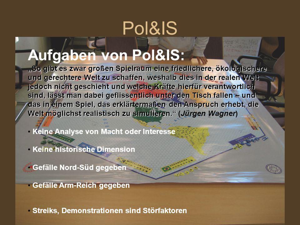 """Pol&IS Aufgaben von Pol&IS: """"So gibt es zwar großen Spielraum eine friedlichere, ökologischere und gerechtere Welt zu schaffen, weshalb dies in der re"""