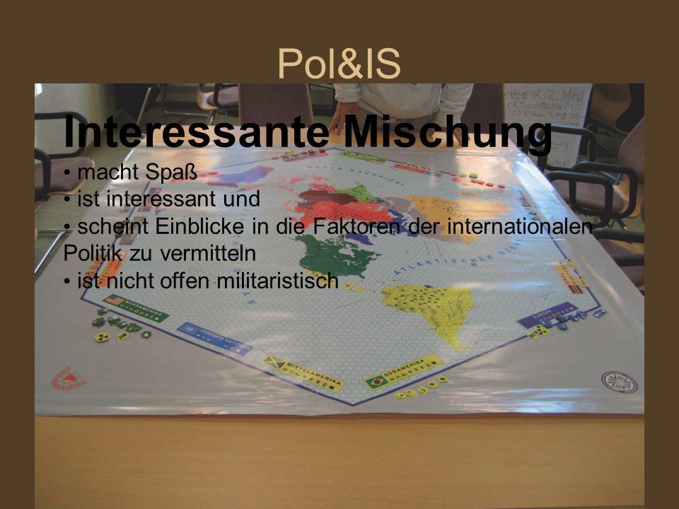 Pol&IS Interessante Mischung macht Spaß ist interessant und scheint Einblicke in die Faktoren der internationalen Politik zu vermitteln ist nicht offe