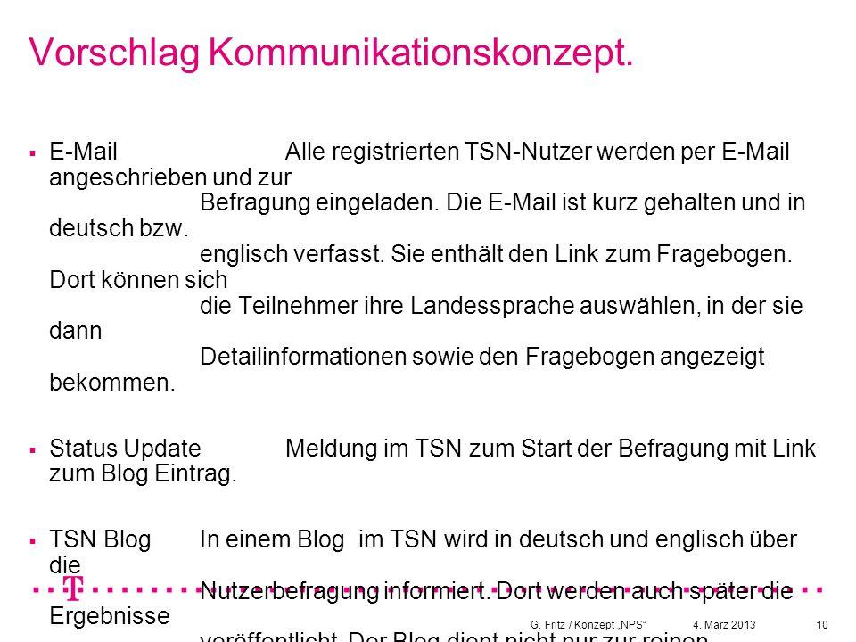 """4. März 2013G. Fritz / Konzept """"NPS""""10 Vorschlag Kommunikationskonzept.  E-MailAlle registrierten TSN-Nutzer werden per E-Mail angeschrieben und zur"""