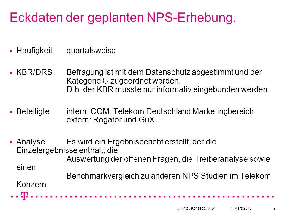 """4. März 2013G. Fritz / Konzept """"NPS""""9 Eckdaten der geplanten NPS-Erhebung.  Häufigkeitquartalsweise  KBR/DRSBefragung ist mit dem Datenschutz abgest"""