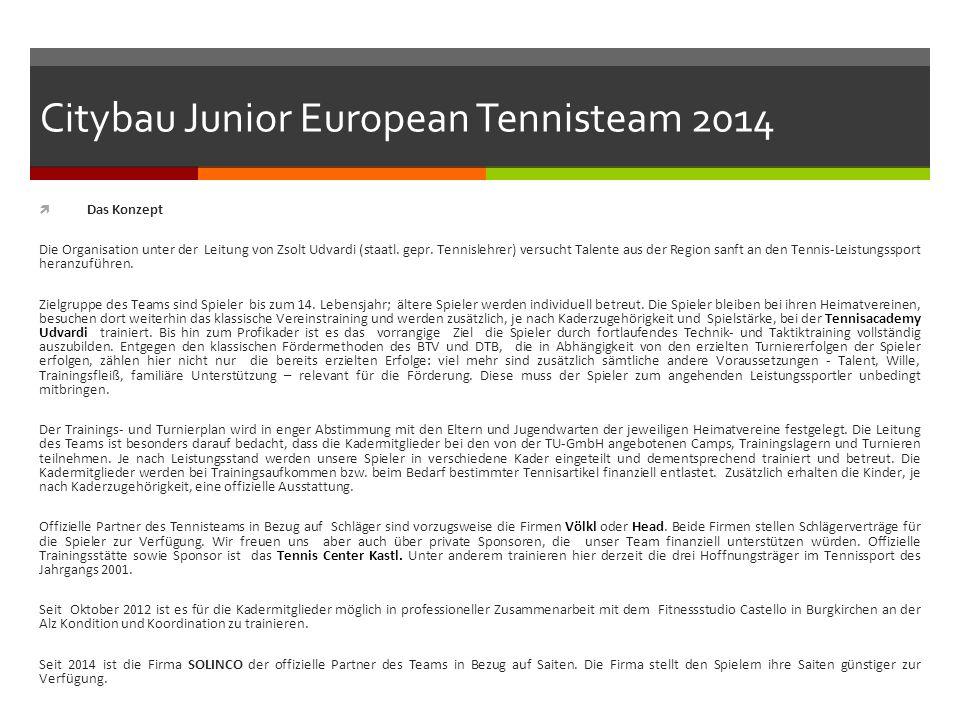Citybau Junior European Tennisteam 2014  Das Konzept Die Organisation unter der Leitung von Zsolt Udvardi (staatl.