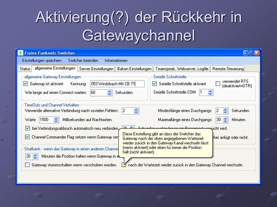 Aktivierung( ) der Rückkehr in Gatewaychannel