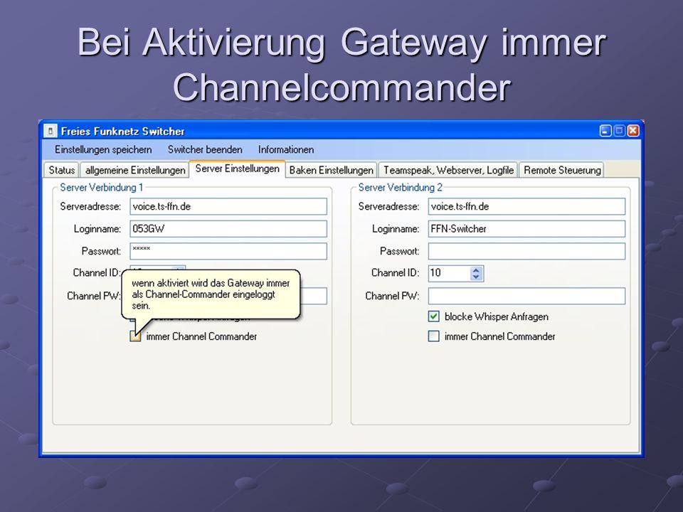 Bei Aktivierung Gateway immer Channelcommander