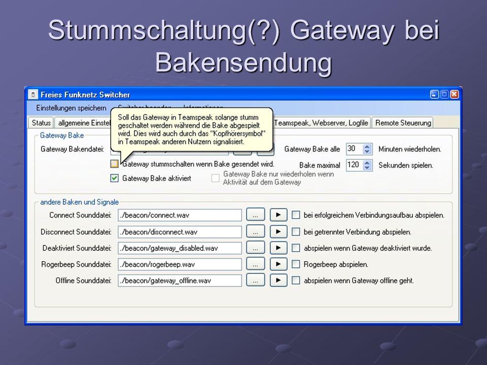 Stummschaltung( ) Gateway bei Bakensendung
