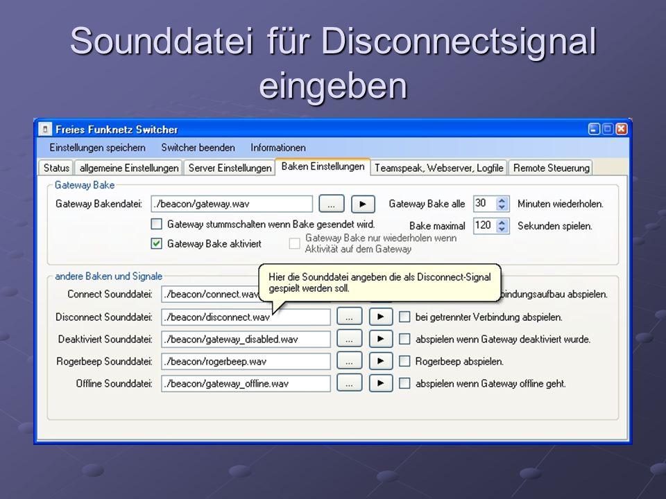 Sounddatei für Disconnectsignal eingeben